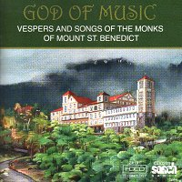 God of Music - Vespers and Songs of the Monks of Mount St Benedict